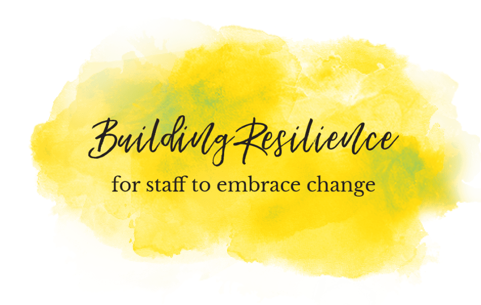 FOR STAFF FOR EMBRACING CHANGE